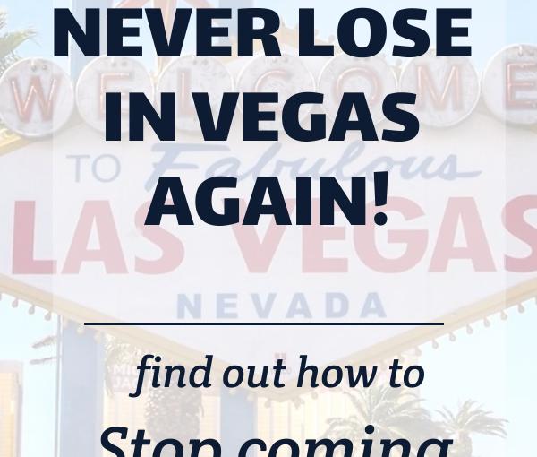 Never Lose In Las VegasAgain!